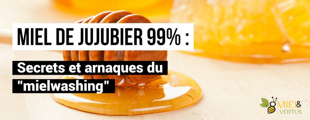 """Miel de jujubier 99% : Secrets et arnaques du """"mielwashing"""""""