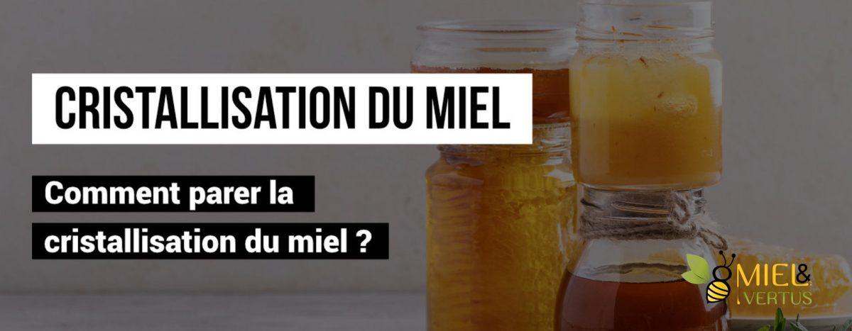 Comment parer la cristallisation du miel ?