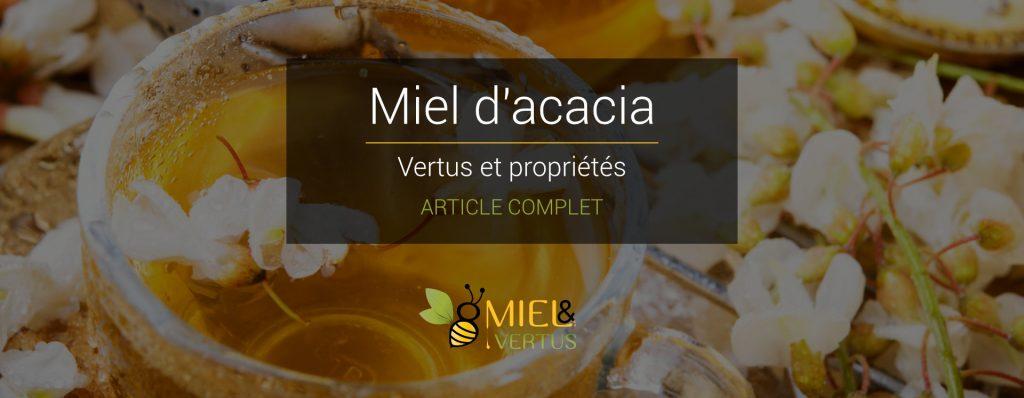 Miel acacia : Vertus et propriétés