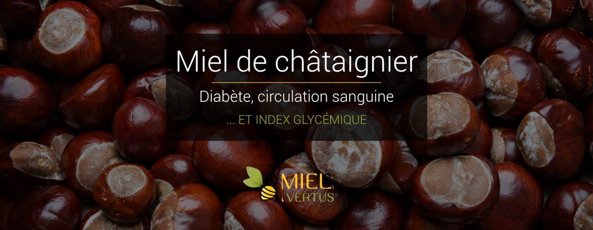 Miel de châtaignier : diabète, circulation sanguine et index glycémique