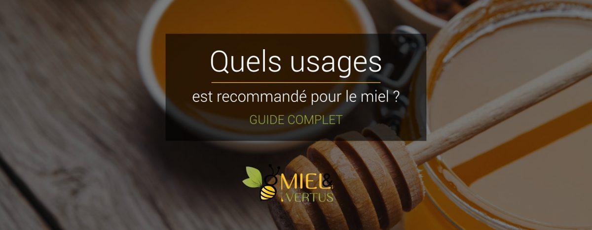 Pour quels usages est recommandé le miel ?